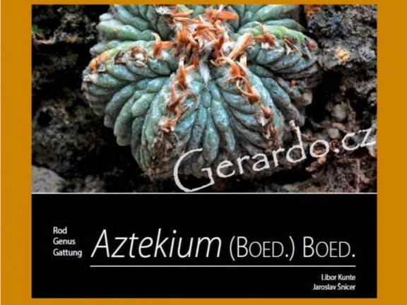 Genus Aztekium - L. Kunte, J. Šnicer (2019, English)